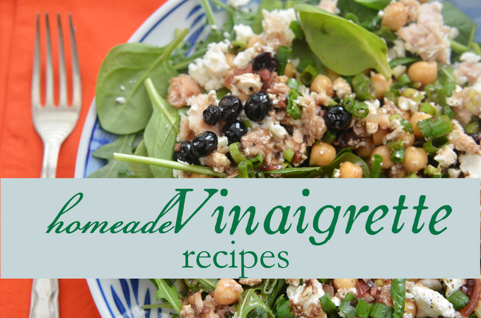 {homemade} vinaigrette recipes