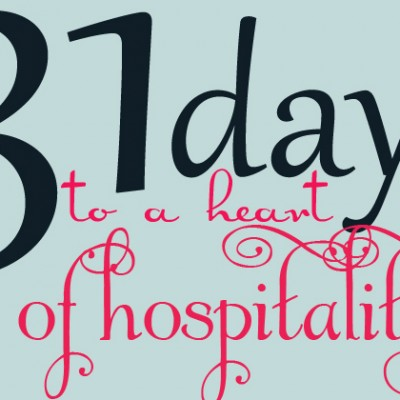 31 Days to a Heart of Hospitality:: Day 1 What Hospitality is Not