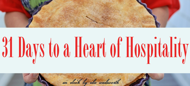 31 Days to a Heart of Hospitality {an ebook for you}