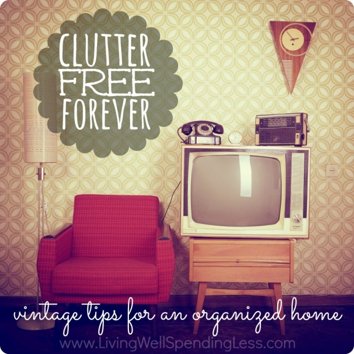 Clutter-Free-Forever-Vintage-Tips-for-an-Organized-Home-1024x1024