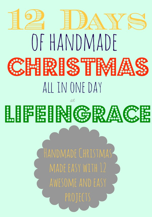 12 Days of Handmade Christmas (all in one day!)