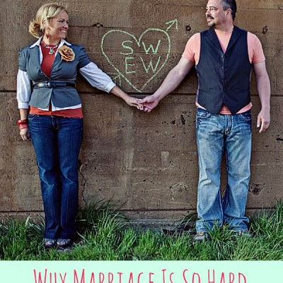 Why Marriage is So Hard