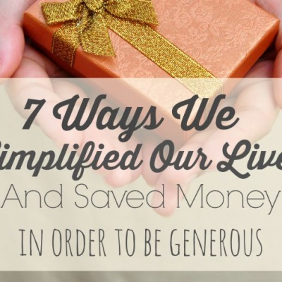 7 Ways I Simplified My Life {And Saved Money}