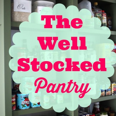 The Well Stocked Pantry (aka I May Be Hoarding Chicken Stock)