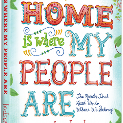 Home Is Where My People Are {New Podcast!}